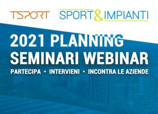 Webinar Sport&Impianti - il Planning dei seminari formativi 2021